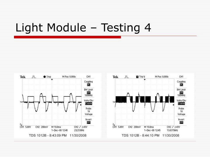 Light Module – Testing 4