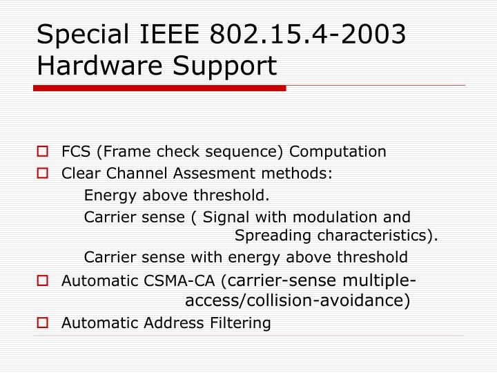 Special IEEE 802.15.4-2003 Hardware Support