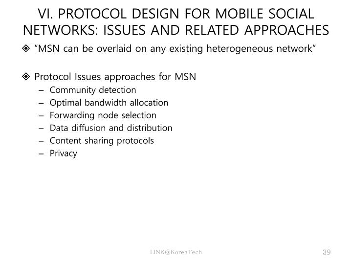 VI. PROTOCOL DESIGN FOR MOBILE SOCIAL NETWORKS: ISSUES AND RELATED APPROACHES