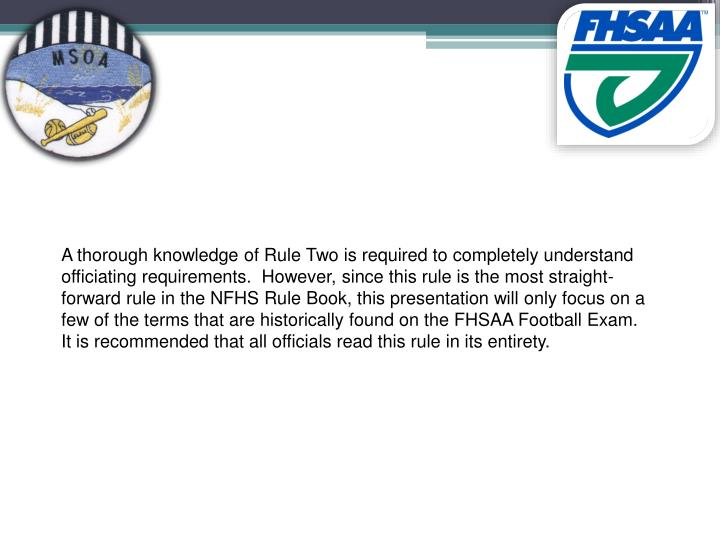 A thorough knowledge of Rule Two is required to completely understand officiating requirements.  How...