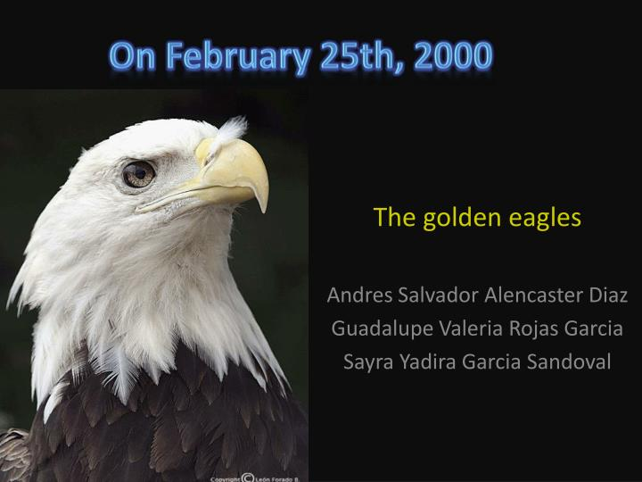 On february 25th 2000