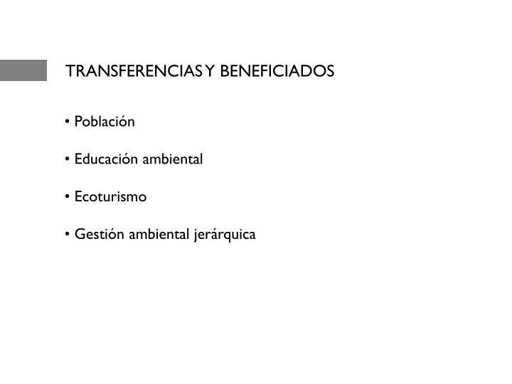 TRANSFERENCIAS Y BENEFICIADOS