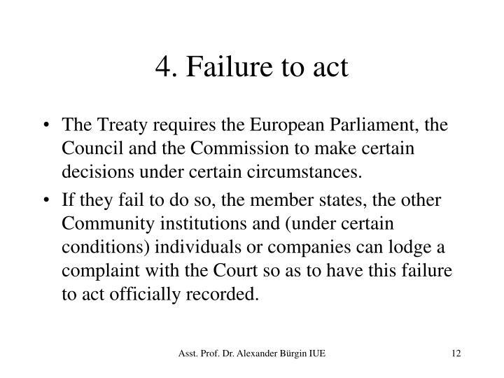 4. Failure to act