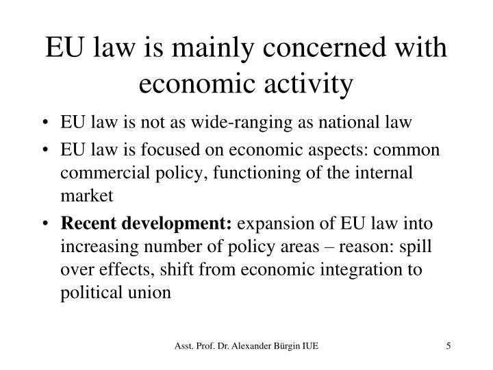 EU law is mainly concerned with economic activity
