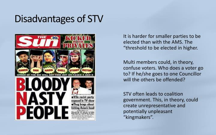Disadvantages of STV