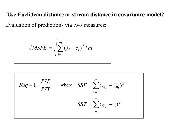 Use Euclidean distance or stream distance in covariance model?