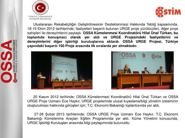 Uluslararası Rekabetçiliğin Geliştirilmesinin Desteklenmesi Hakkında Tebliğ kapsamında, 18-19 Ekim 2012 tarihlerinde; faaliyetleri başarılı bulunan URGE proje yürütücüleri, diğer proje sahipleri ile deneyimlerini paylaştı.