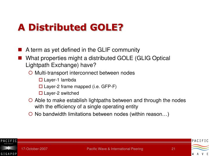 A Distributed GOLE?