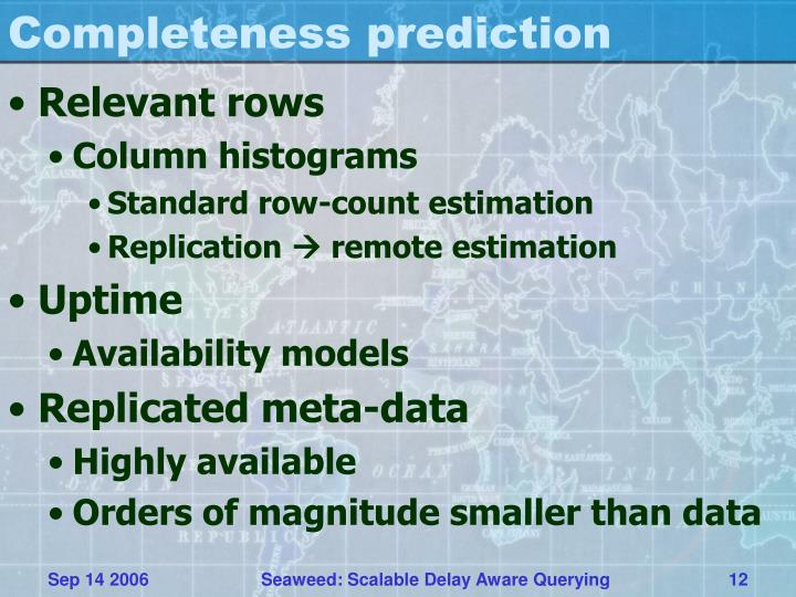 Completeness prediction