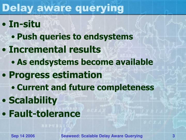 Delay aware querying