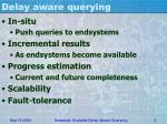 delay aware querying