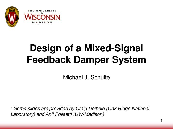 Design of a mixed signal feedback damper system