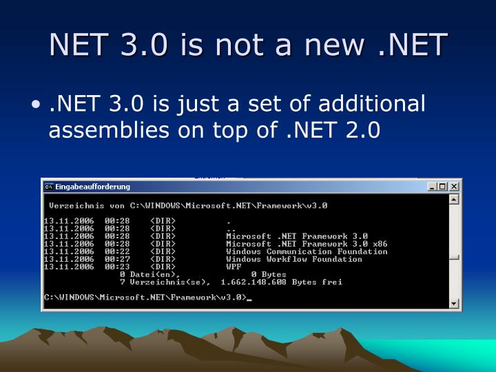 NET 3.0 is not a new .NET