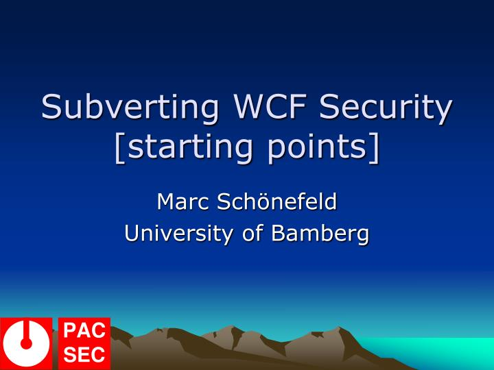 Subverting wcf security starting points