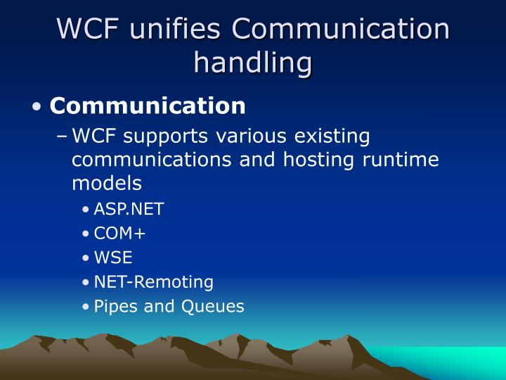 WCF unifies Communication handling