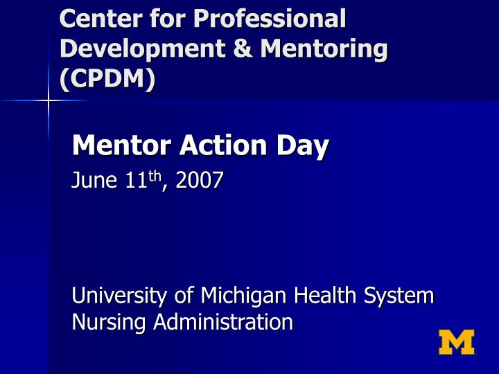 Center for professional development mentoring cpdm