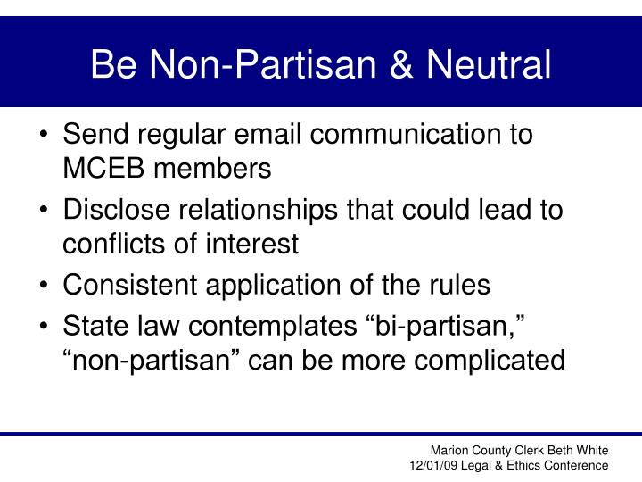 Be Non-Partisan & Neutral