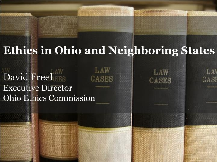 Ethics in Ohio and Neighboring States