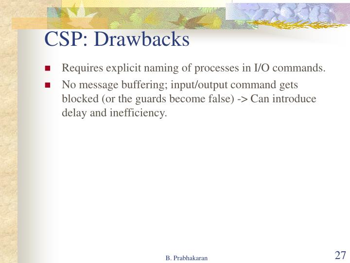 CSP: Drawbacks