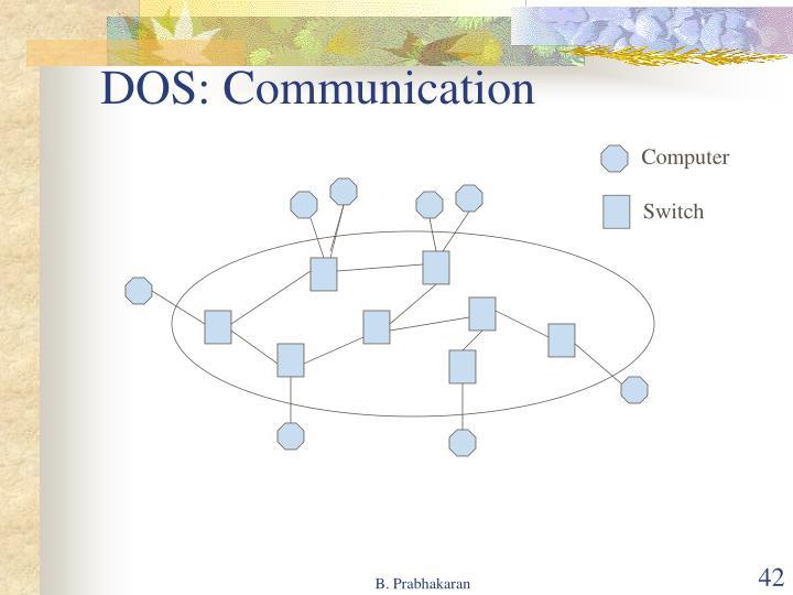 DOS: Communication