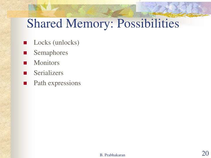 Shared Memory: Possibilities