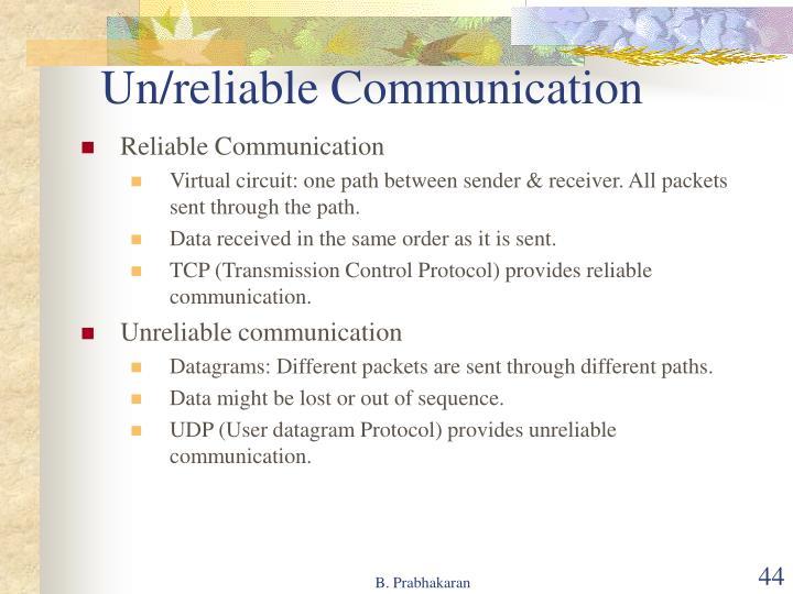 Un/reliable Communication