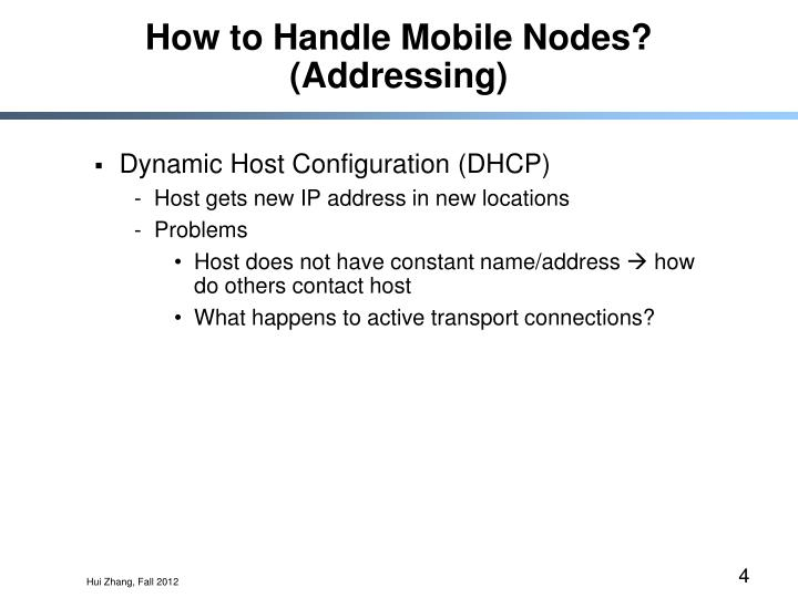 How to Handle Mobile Nodes?