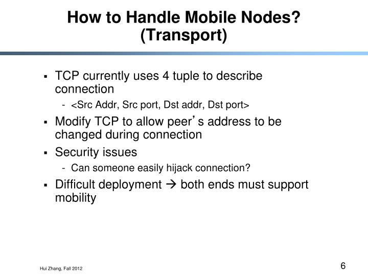 How to Handle Mobile Nodes? (Transport)