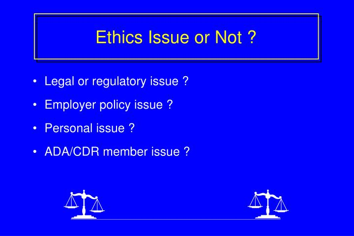Ethics Issue or Not ?