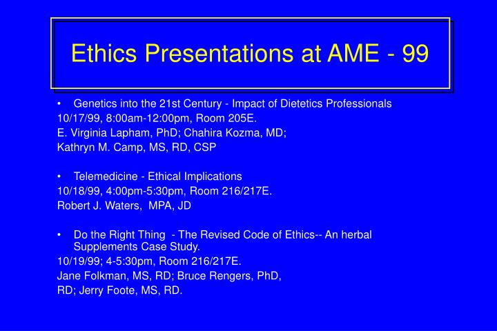 Ethics Presentations at AME - 99