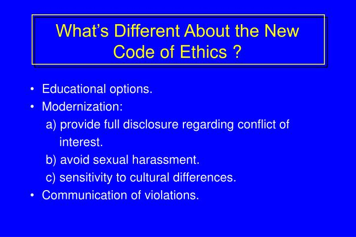 What's Different About the New Code of Ethics ?