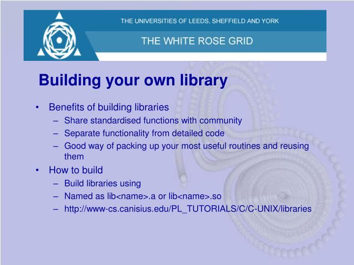 Building your own library