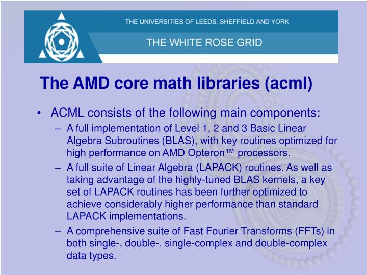 The AMD core math libraries (acml)
