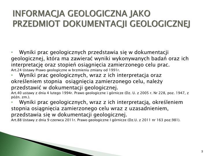 INFORMACJA GEOLOGICZNA JAKO PRZEDMIOT DOKUMENTACJI GEOLOGICZNEJ