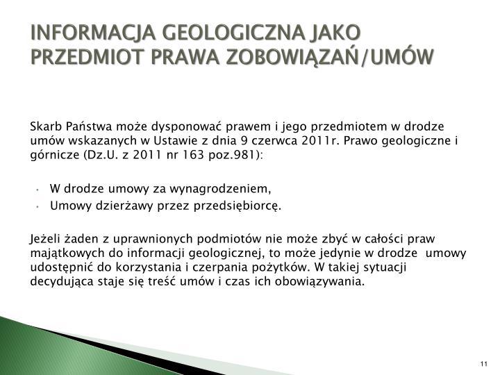 INFORMACJA GEOLOGICZNA JAKO PRZEDMIOT PRAWA ZOBOWIĄZAŃ/UMÓW