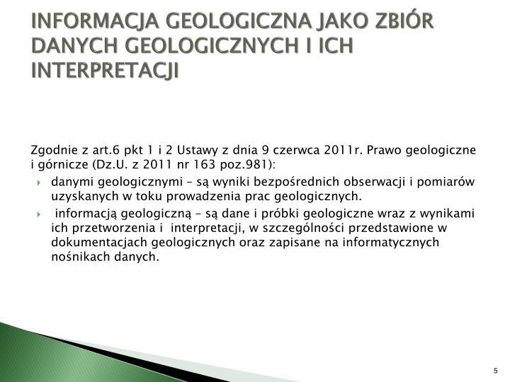 INFORMACJA GEOLOGICZNA JAKO ZBIÓR DANYCH GEOLOGICZNYCH I ICH INTERPRETACJI
