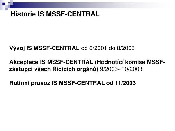 Historie is mssf central