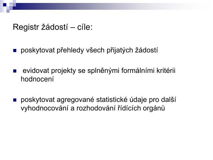 Registr žádostí – cíle: