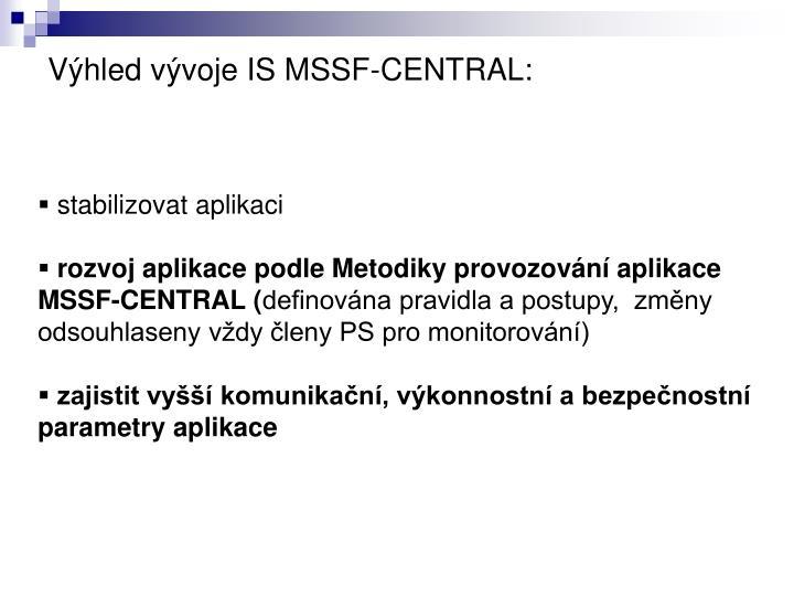 Výhled vývoje IS MSSF-CENTRAL: