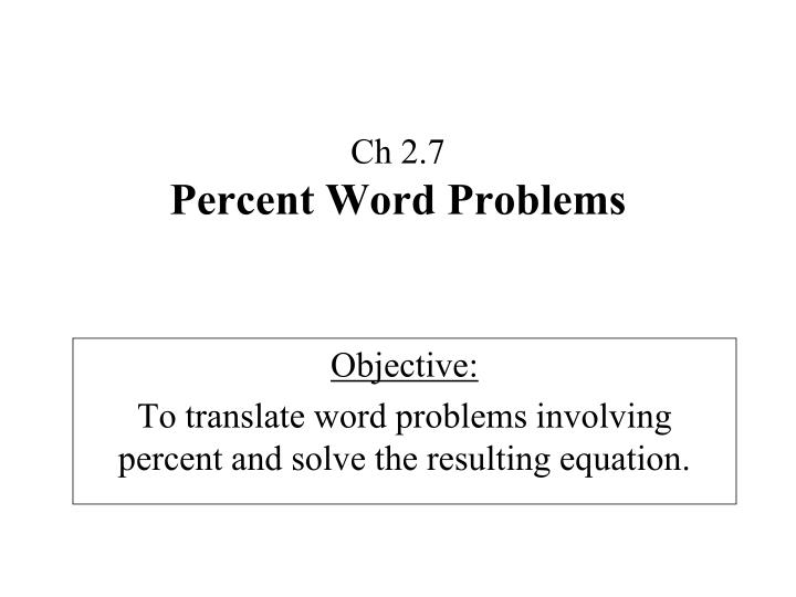 Ch 2 7 percent word problems