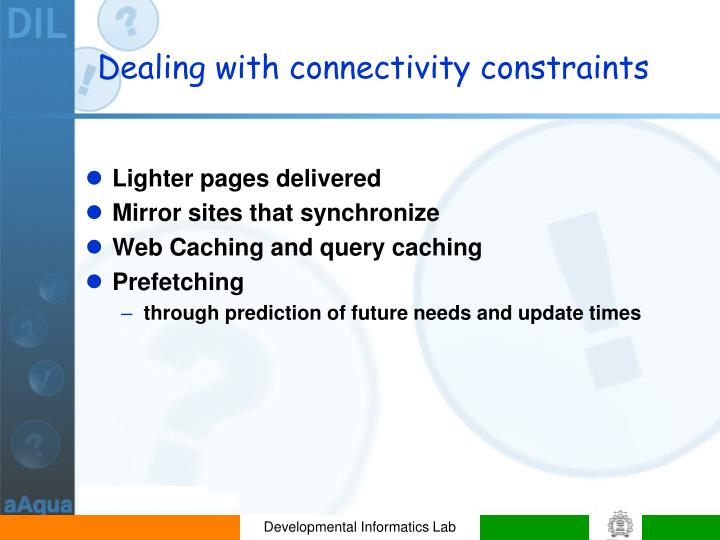Dealing with connectivity constraints