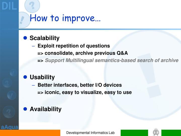 How to improve…