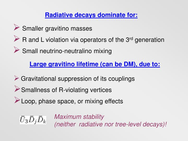 Radiative decays dominate for: