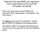 describe the ways msps can represent their constituents in the scottish parliament 8 marks
