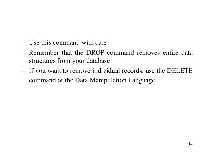 Use this command with care!