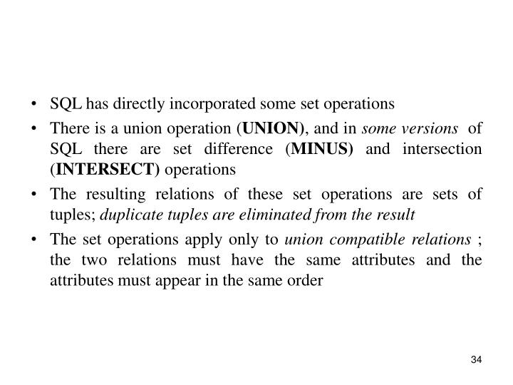 SQL has directly incorporated some set operations
