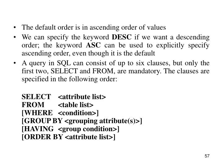 The default order is in ascending order of values