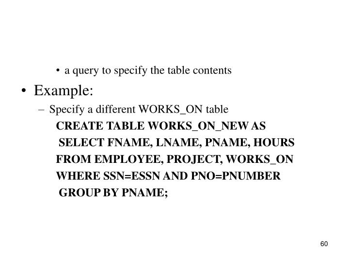 a query to specify the table contents