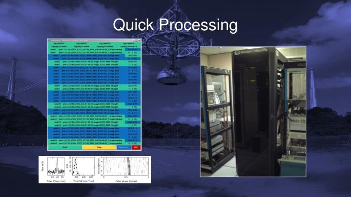 Quick Processing