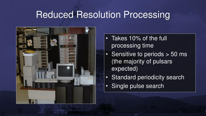 Reduced Resolution Processing